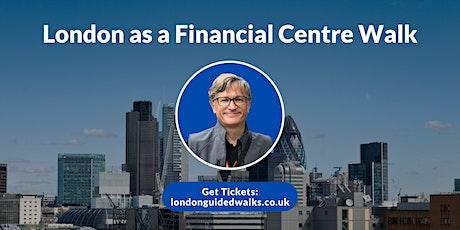 London as a Financial Centre Walk tickets