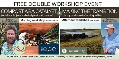 PORT MACQUARIE - ELLENBOROUGH: Compost as a Catalyst, Making the Transition tickets