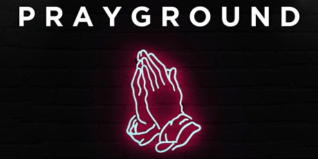 Prayground - woensdag 16 juni | Basement tickets