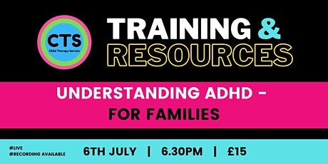 Understanding ADHD - For Families tickets