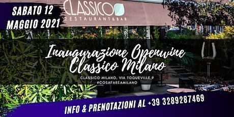 Inaugurazione Openwine in CORSO COMO - Classico Milano biglietti