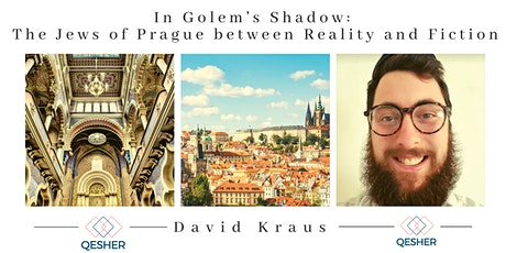 In Golem's Shadow: The Jews of Prague between Reality and Fiction tickets