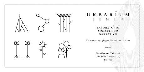 Urbarïum - Laboratorio Sinestesico Narrativo biglietti