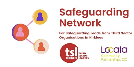 Safeguarding Network - for Third Sector Organisations in Kirklees tickets