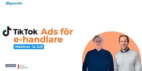 TikTok Ads för E-Handlare tickets