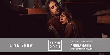 AmbraMarie a Villa Del Bene biglietti