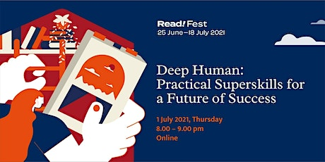 Deep Human: Practical Superskills for a Future of Success | Read! Fest tickets
