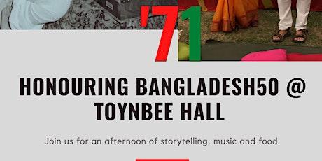 Stories of '71:  Celebrating Bangladesh50  at Toynbee Hall biglietti