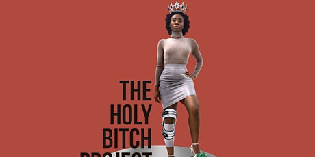 The Holy Bitch Project Tickets