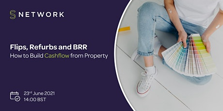 Flips, Refurbs and BRR - How to Build Cashflow from Property tickets