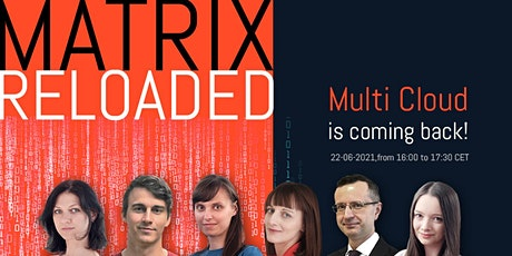 Matrix Reloaded - Multi Cloud is coming back! tickets
