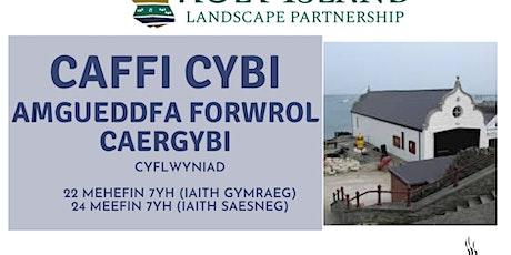 Caffi Cybi - Cyflwyniad Amgueddfa Morwrol Caergybi (Iaith Gymraeg) tickets