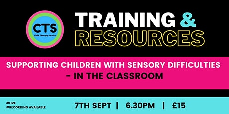 Supporting Children with Sensory Difficulties - in the Classroom tickets