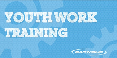 Introduction to Youth Work Course  – Part 1