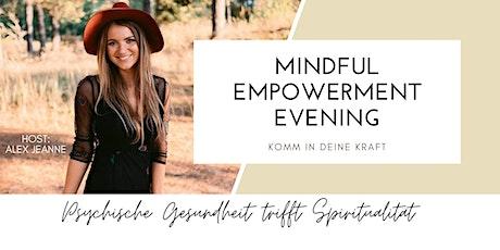 Mindful Empowerment Evening - Komm in deine Kraft! Tickets