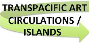 2015 GAX Colloquium: Transpacific Art Circulations /...