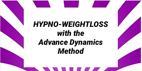 Hypno Weightloss with the Advance Dynamics method 1PM  Wednesday 16th June tickets