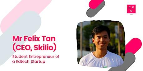 CEO Class - Mr. Felix Tan (Founder, Skilio) Tickets