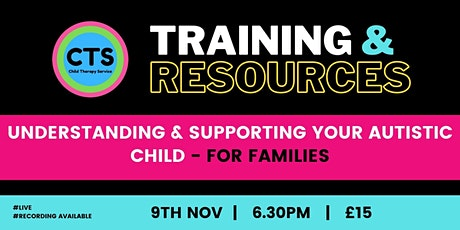 Understanding & Supporting your Autistic Child - For Families tickets