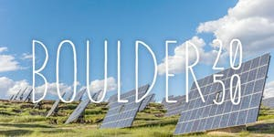 Boulder 2050: Securing A Clean Energy Future