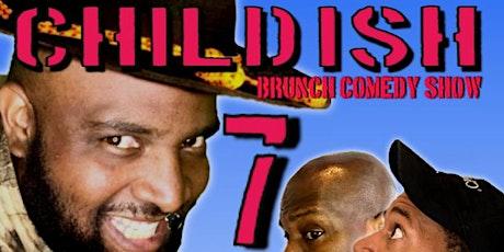 Childish Comedy 7 tickets