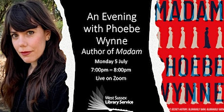 An Evening with Phoebe Wynne: Author of Madam tickets