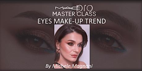 MAC PRO  MASTERCLASS  EYES MAKE UP TREND BY MICHELE MAGNANI biglietti