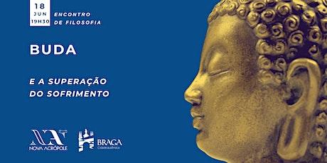 Encontro de Filosofia - Buda e a superação da dor bilhetes