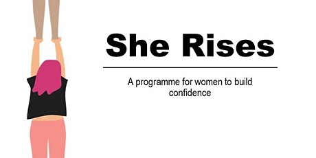 She Rises - a programme for women to build confidence tickets