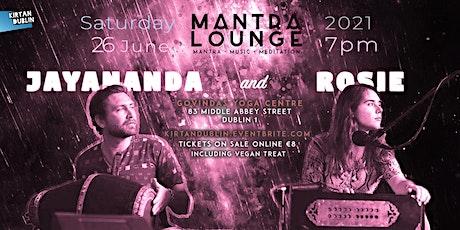 Mantra Lounge - Mantra • Music • Meditation w/ Jayananda & Rosie tickets