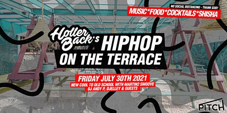 Holler Back Hiphop Summer Terrace Party tickets