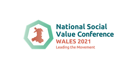 2021 National Social Value Conference: Wales - Leading the Movement tickets
