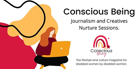 Conscious Being - Journalism and Creatives Nurture Sessions. tickets