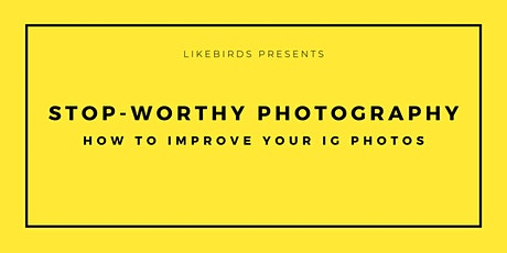 Stop-worthy photography -  how to improve your IG photos | Full Training tickets