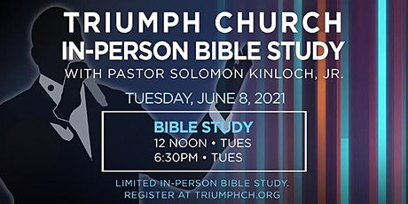 TRIUMPH'S *IN-PERSON* BIBLE STUDY SERVICES (JUNE 2021) tickets