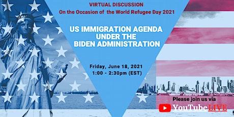 """""""US Immigration Agenda under the Biden Administration"""" tickets"""