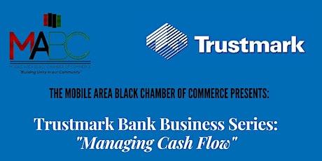 "Trustmark Bank Business Series: ""Managing Cash Flow"" tickets"