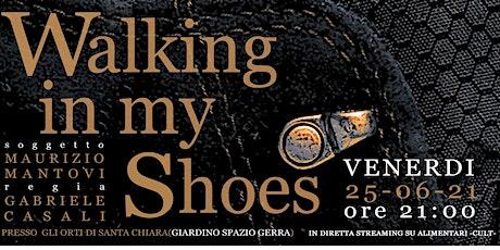 Walking In My Shoes biglietti