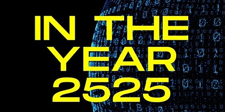 In The Year 2525 Viewing tickets