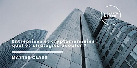 Master Class - Entreprises et cryptomonnaies, quelles stratégies adopter ? billets