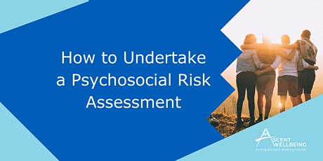 How to Undertake a Psychosocial Risk Assessment tickets
