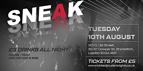 SNEAK - A Level Results Rave @ XOYO (£3 DRINKS) tickets