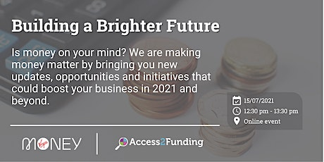 Building a Brighter Future with Virgin Money & Access2Funding tickets