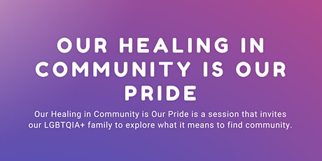Our Healing in Community is Our Pride tickets
