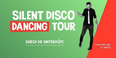 SILENT DISCO DANCING TOUR // Durch die Hinterhöfe Tickets