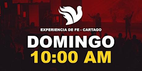 Sede Cartago Experiencia de Fe  10:00am entradas