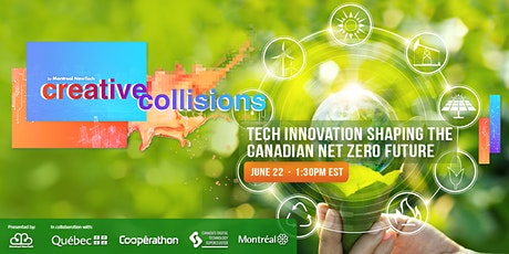 Creative Collisions: Tech Innovation shaping the Canadian Netzero Future tickets