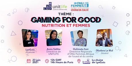 Gaming for Good: femmes et nutrition billets