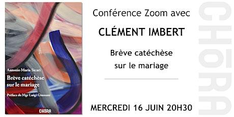 Conférence avec Père Clément Imbert - Brève catéchèse sur le mariage billets