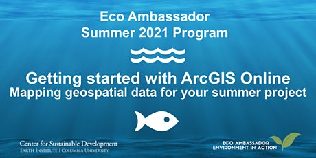 Eco Ambassador Summer Program: Getting started with ArcGIS Online tickets